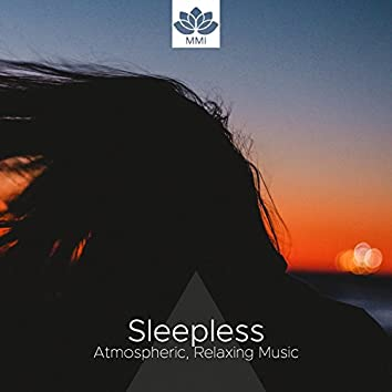 Sleepless: Atmospheric, Relaxing Music with Nature Sounds, Deep Relaxation in Nyc, Stress Relief, Inner Peace