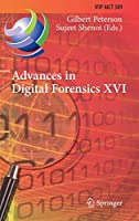 Advances in Digital Forensics XVI: 16th IFIP WG 11.9 International Conference, New Delhi, India, January 6–8, 2020, Revised Selected Papers (IFIP Advances in Information and Communication Technology (589))