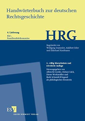 Handwörterbuch zur deutschen Rechtsgeschichte (HRG) – Lieferungsbezug –  Lieferung 6: Eid–Familienfideikommiss