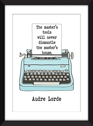 Audre Lorde - The Master's Tools Will Never Dismantle The Master's House - Unframed Print/Ungerahmter Druck