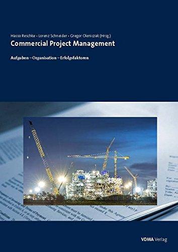 Commercial Project Management: Erfolgsfaktoren - Aufgaben - Organisation