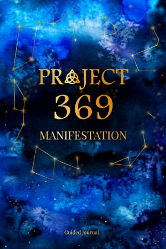 Project 369 Manifestation: Guided Journal For Manifesting You Dreams and Desires