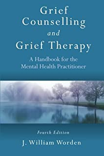 Grief Counselling and Grief Therapy: A Handbook for the Mental Health Practitioner, Fourth Edition by J. William Worden(2009-12-04)