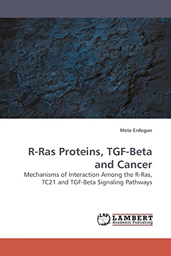R-Ras Proteins, TGF-Beta and Cancer: Mechanisms of Interaction Among the R-Ras, TC21 and TGF-Beta Signaling Pathways