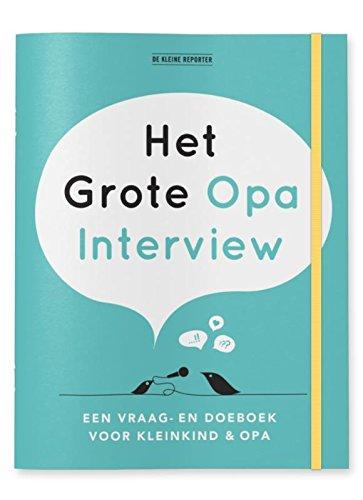 Het grote Opa Interview: Een vraag- en doeboek voor kleinkind en opa
