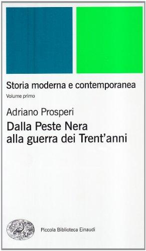 Storia moderna e contemporanea. Dalla peste nera alla Guerra dei trent'Anni (Vol. 1)