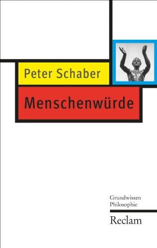 Menschenwürde: Grundwissen Philosophie (Reclam Taschenbuch)