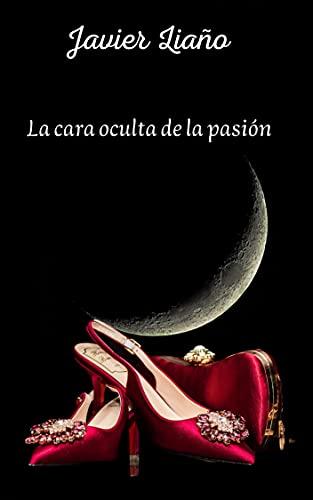 La cara oculta de la pasión: novela negra policíaca PDF EPUB Gratis descargar completo