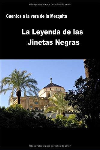 La Leyenda de las Jinetas Negras (Cuentos a la Vera de la Mezquita)