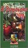 il peperone. storia, coltivazione, ricette