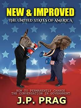 New & Improved: The United States of America by [J.P. Prag]