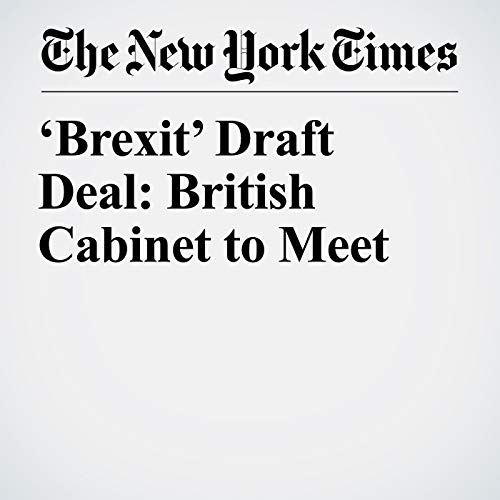 'Brexit' Draft Deal: British Cabinet to Meet audiobook cover art