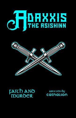 Faith and Murder: Adaxxis The Asishinn