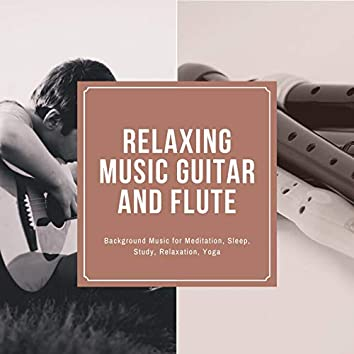 Relaxing Music Guitar and Flute: Background Music for Meditation, Sleep, Study, Relaxation, Yoga