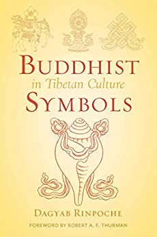 Buddhist Symbols in Tibetan Culture: An Investigation of the Nine Best-Known Groups of Symbols (Wisdom Advanced Book - Blue Series) by [Loden Sherap Dagyab, Robert Thurman, Maurice Walshe]