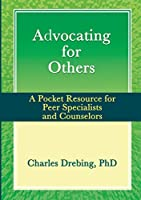 Advocating for Others: A Pocket Resource for Peer Specialists and Counselors