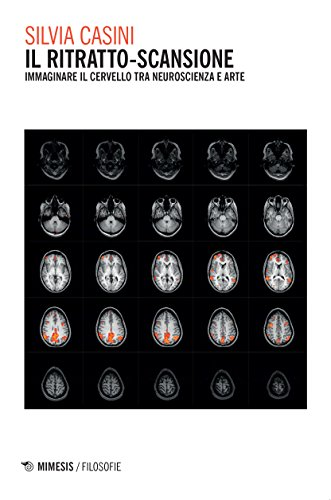Il ritratto-scansione. Immaginare il cervello tra neuroscienza e arte