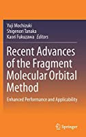 Recent Advances of the Fragment Molecular Orbital Method: Enhanced Performance and Applicability
