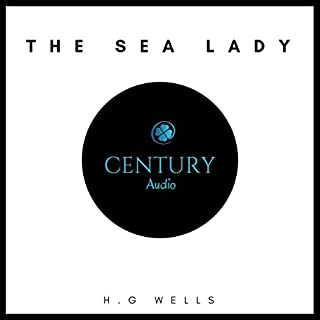 The Sea Lady                   Written by:                                                                                                                                 H. G. Wells                               Narrated by:                                                                                                                                 Paul Murphy                      Length: 4 hrs and 33 mins     Not rated yet     Overall 0.0