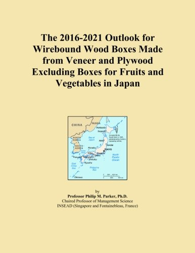 The 2016-2021 Outlook for Wirebound Wood Boxes Made from Veneer and Plywood Excluding Boxes for Fruits and Vegetables in Japan
