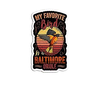 Sticker Retro Vintage My Favorite Bird is A Baltimore Oriole 3 ×4  Decals for Laptop Window Car Bumper Helmet Water Bottle  3 PCs/Pack