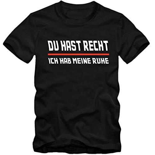 Herren T-Shirt DU HAST RECHT ICH HAB Meine Ruhe Sprüche Fun Spaß Tee S-5XL, Farbe:schwarz, Größe:M