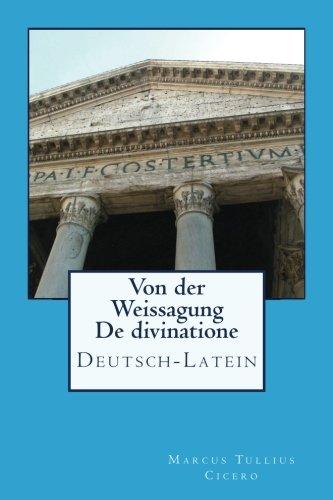 Von der Weissagung - De divinatione / Deutsch - Latein