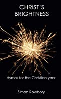 Christ's Brightness: Hymns for the Christian Year