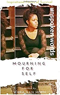 Mourning For Self: Poetry: Unspoken Words