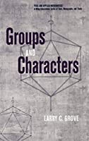 Groups and Characters (Pure and Applied Mathematics: A Wiley Series of Texts, Monographs and Tracts)