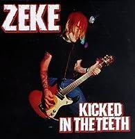 Kicked in the Teeth by Zeke