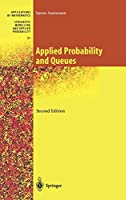 Applied Probability and Queues (Stochastic Modelling and Applied Probability (51))