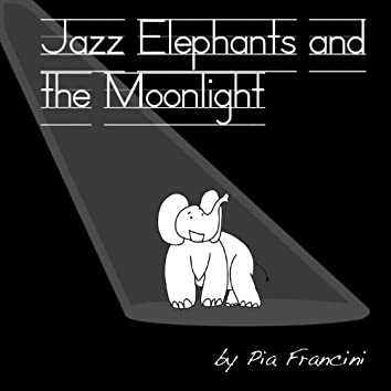 Jazz Elephants and the Moonlight