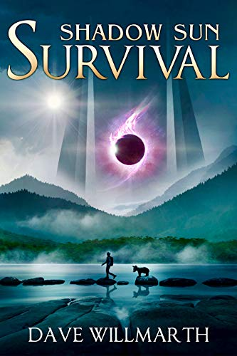 Shadow Sun Survival: Shadow Sun Book One by [Dave Willmarth]