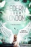 Federn über London 4: Überleben