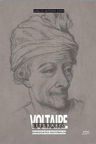 Voltaire Literário: horizontes históricos (Portuguese Edition)