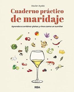 Cuaderno práctico de maridaje (PRÁCTICA) de [Xavier Ayala, Carme Maria Martín, Josep Roca]