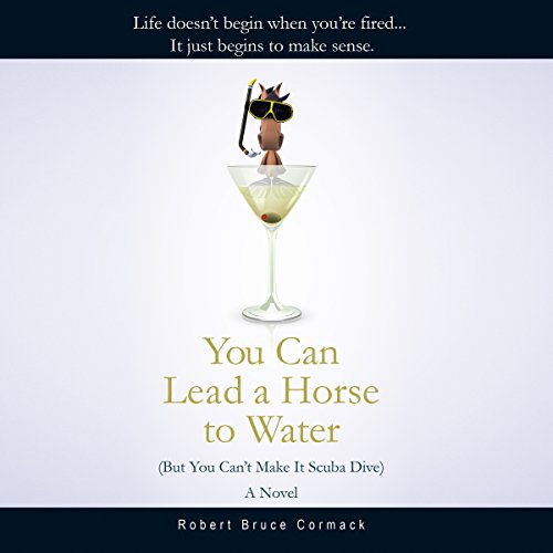 You Can Lead a Horse to Water (But You Can't Make it Scuba Dive) audiobook cover art