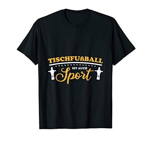 Tischfußball ist auch Sport Soccer Kicker Kickerspieler T-Shirt