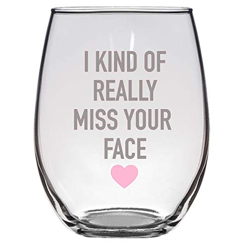I Kind of Really Miss Your Face Wine Glass 21 Oz, Long Distance Relationship, Friend Gift