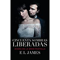 Cincuenta Sombras Liberadas: Fifty Shades Freed Mti - Edition (Media Tie-In)