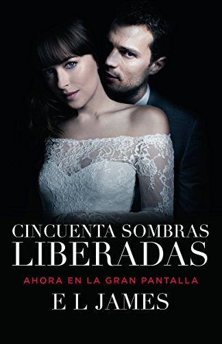 Cincuenta Sombras Liberadas: Fifty Shades Freed Mti - Edition (Media Tie-In): Fifty Shades Freed Mti - Spanish-Language Edition