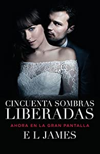 Cincuenta Sombras Liberadas: Fifty Shades Freed Mti - Edition par E. L. James