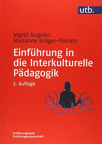 Einführung in die Interkulturelle Pädagogik: Geschichte, Theorie und Diskurse, Forschung und Studium (Einführungstexte Erziehungswissenschaft, Band 8246)