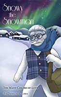 Snowy the Snowman: The Many Colors of Love