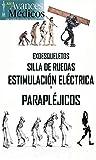 Exoesqueletos, Sillas de Ruedas, Estimulación Eléctrica y Parapléjicos (Avances Médicos nº 14)