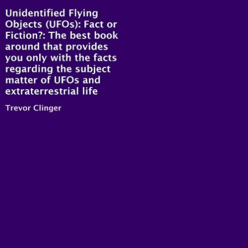 Unidentified Flying Objects (UFOs): Fact or Fiction? cover art