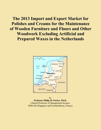 The 2013 Import and Export Market for Polishes and Creams for the Maintenance of Wooden Furniture and Floors and Other Woodwork Excluding Artificial and Prepared Waxes in the Netherlands