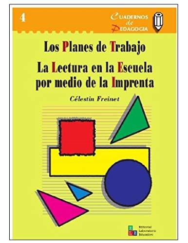 Los planes de trabajo / La lectura en la escuela por medio de la imprenta (Cuadernos de Pedagogía nº 4)