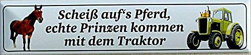 scheiss aufs Cheval, véritable Prince viennent avec le tracteur Plaque de rue en fer-blanc 16 x 3,5 cm magnétique Str-M 26